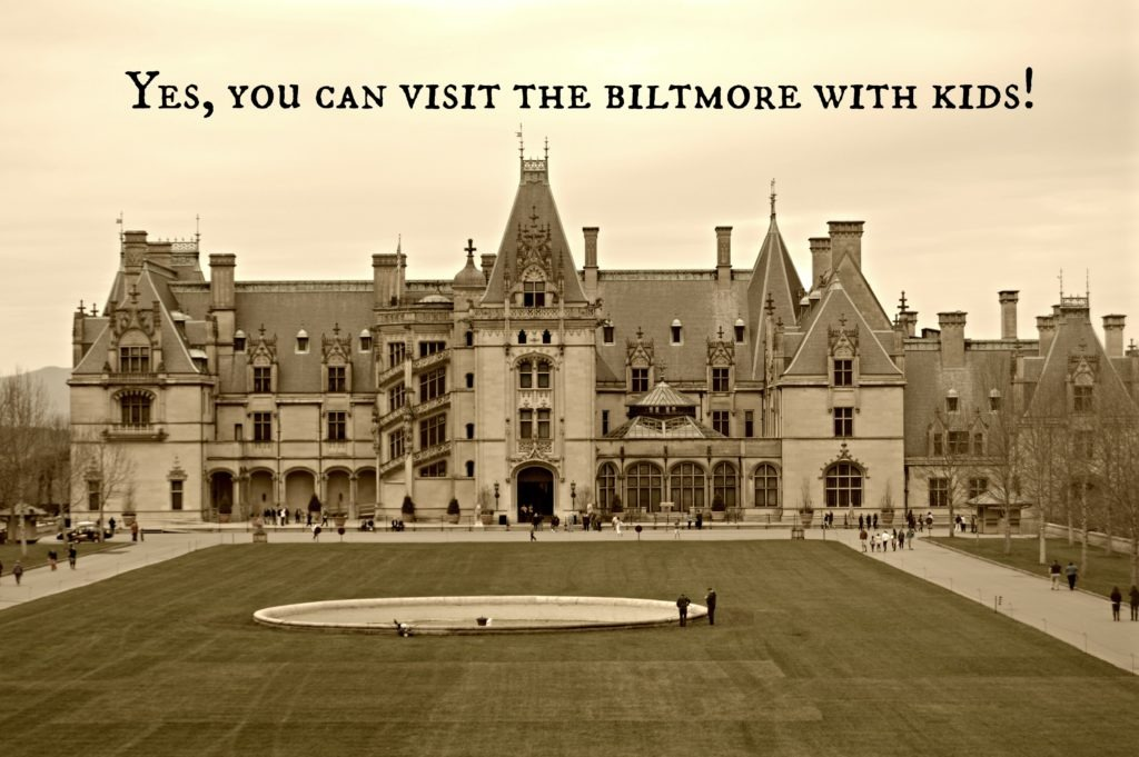 Yes you can visit the Biltmore with kids