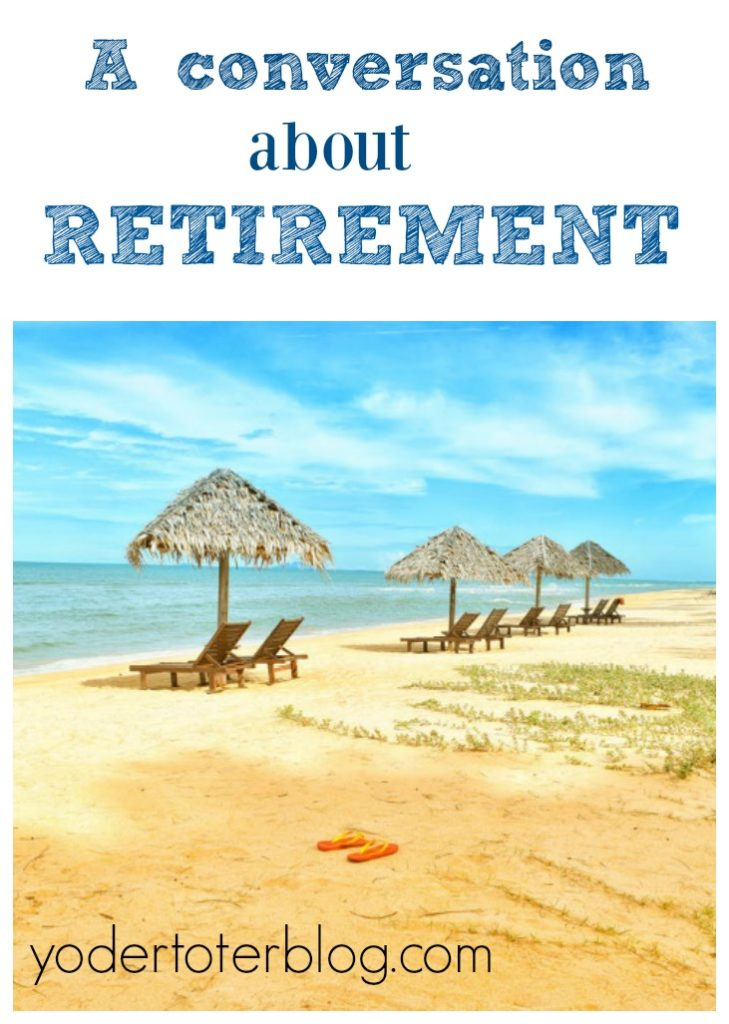 A conversation about retirement.  Are you saving for the future?  Or living for today?  Which is right?