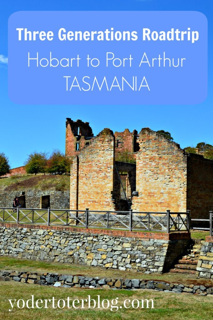 Port Arthur, Tasmania - Three Generations Road trip - tips for if you are wanting to travel from Hobart to Port Arthur, plus where to stop