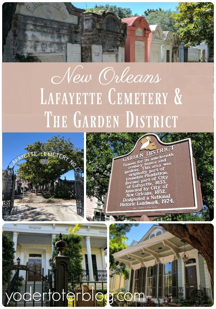 Touring Lafayette Cemetery And The Garden District Of New Orleans Yodertoterblog