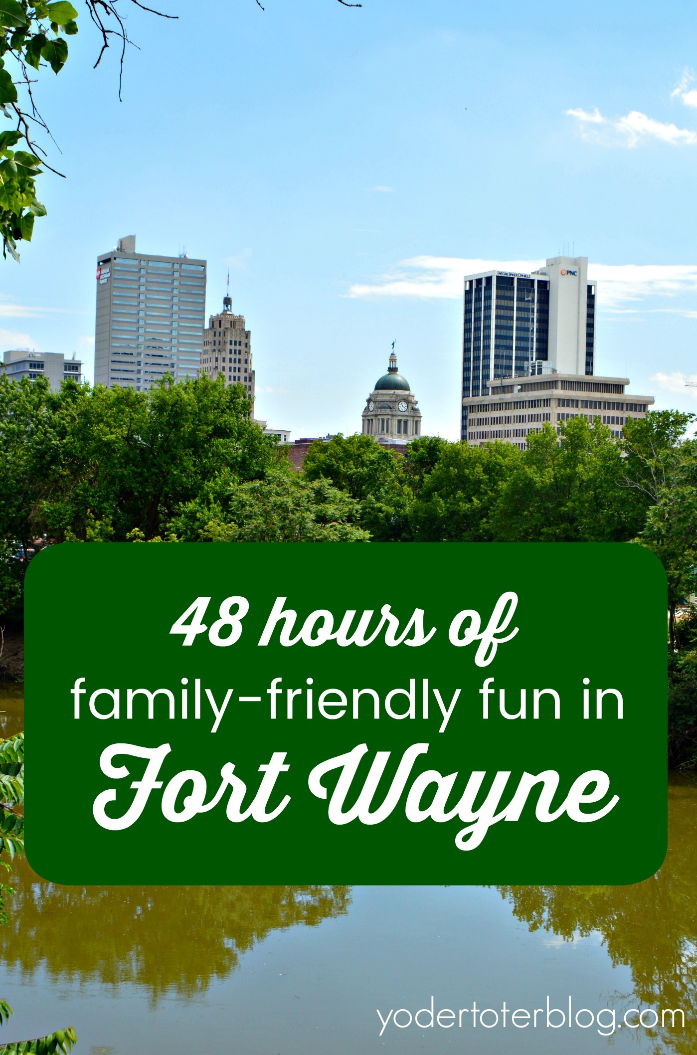 48 hours of family friendly fun in Fort Wayne