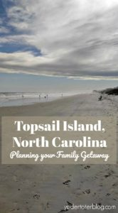 Plan a vacation to Topsail Island.  The best things to do in Topsail, NC.  Where to stay on Topsail Island. Family vacation Topsail North Carolina.