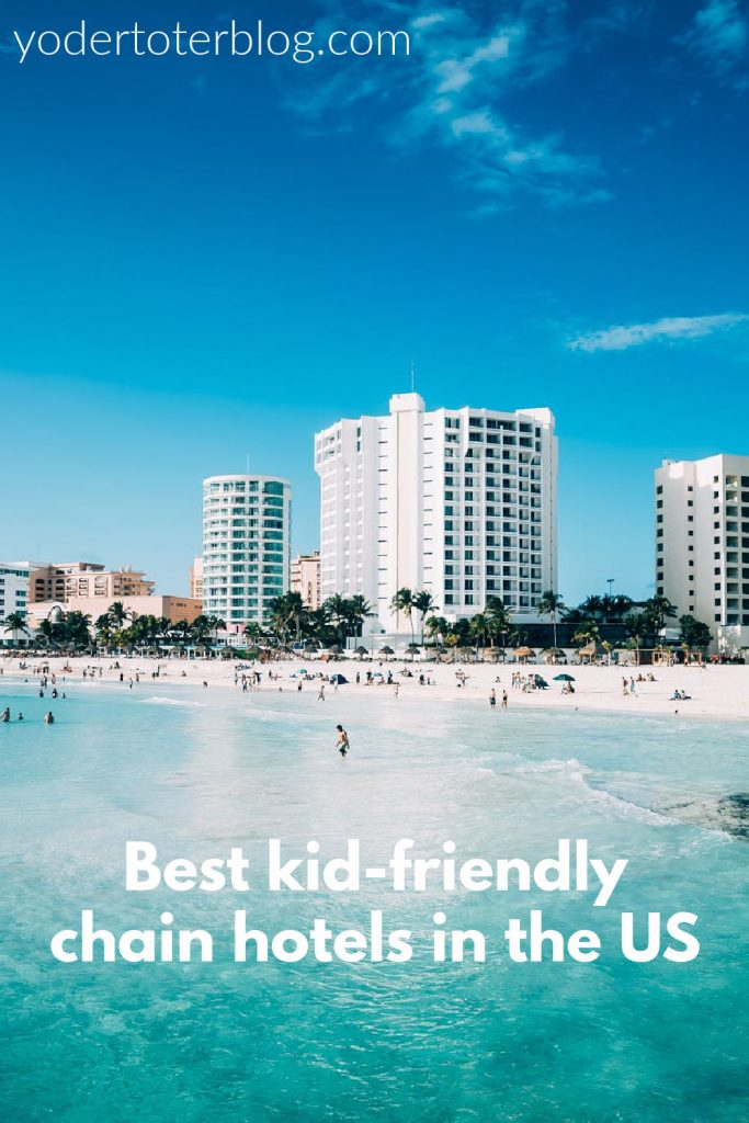 Best hotel chains for families- Best US hotels for kids.