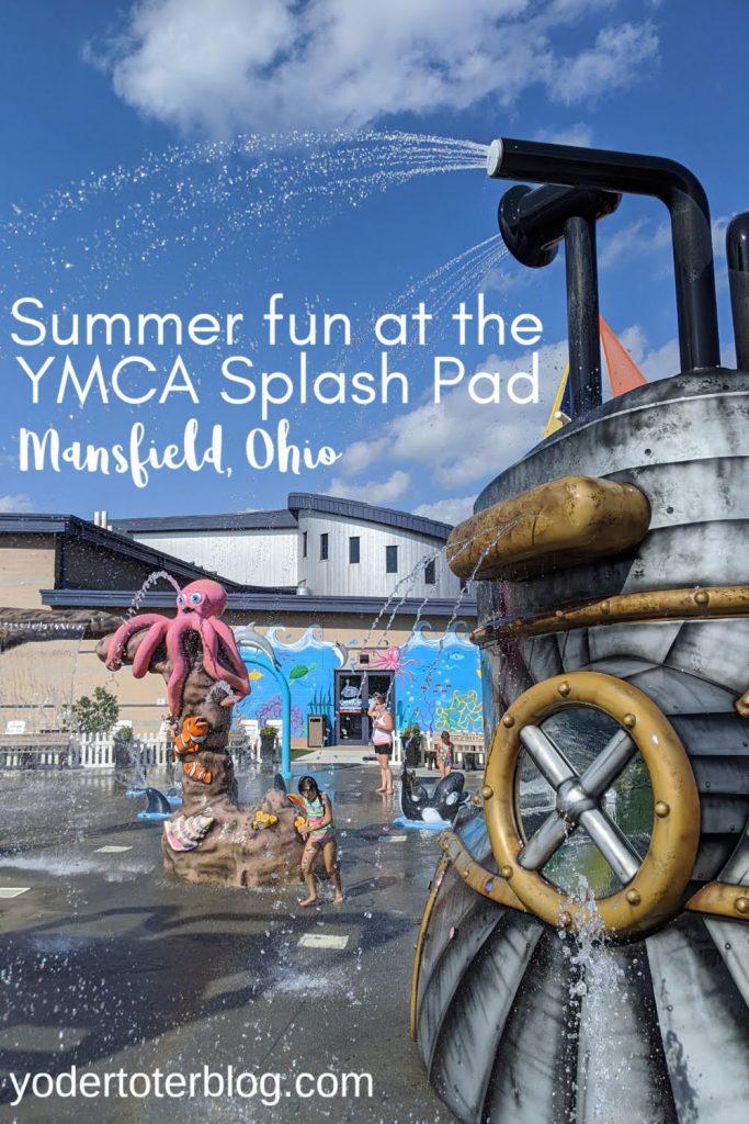 Summer fun in Mansfield, Ohio - Splash Pad in at the YMCA in Mansfield, Ohio - things to do in Ohio with kids