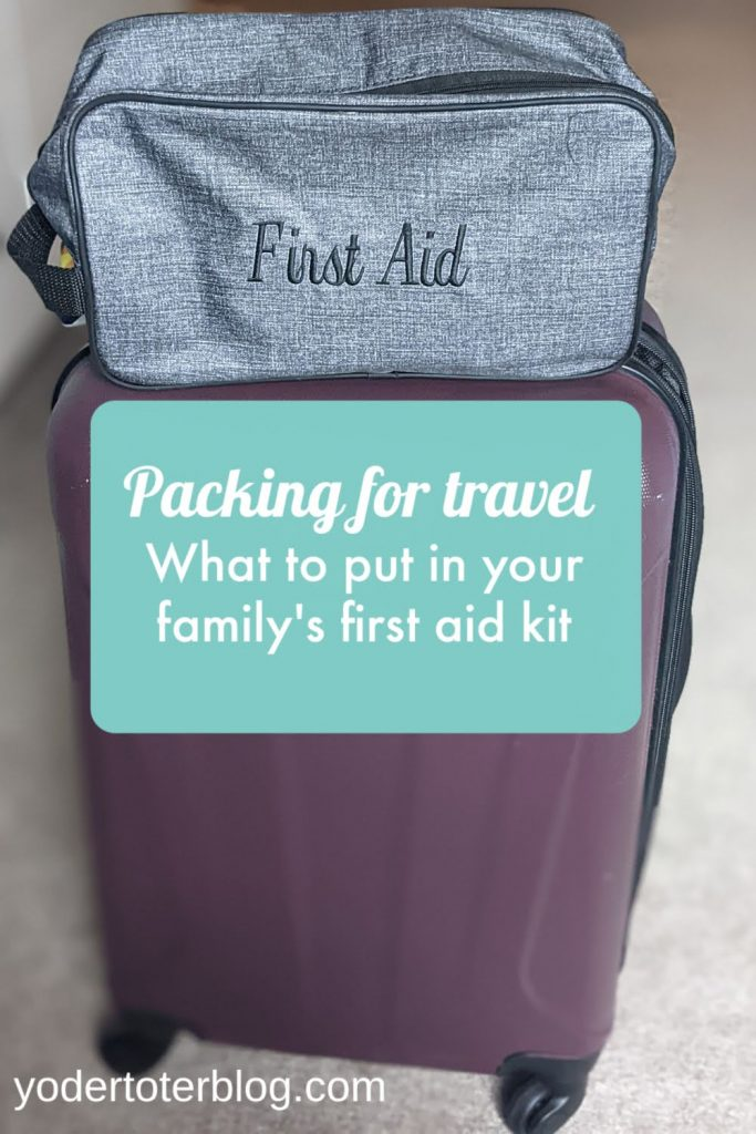First aid kit for travel - what to pack for an international trip. Family travel tips.